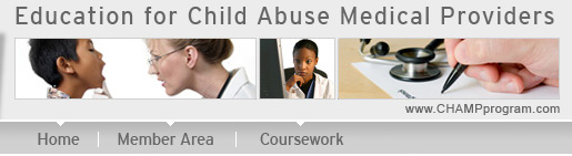 Education for Child Abuse Medical Providers, CHAMP Program, www.champprogram.com